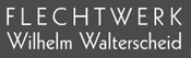 Flechtwerk Wilhelm Walterscheid